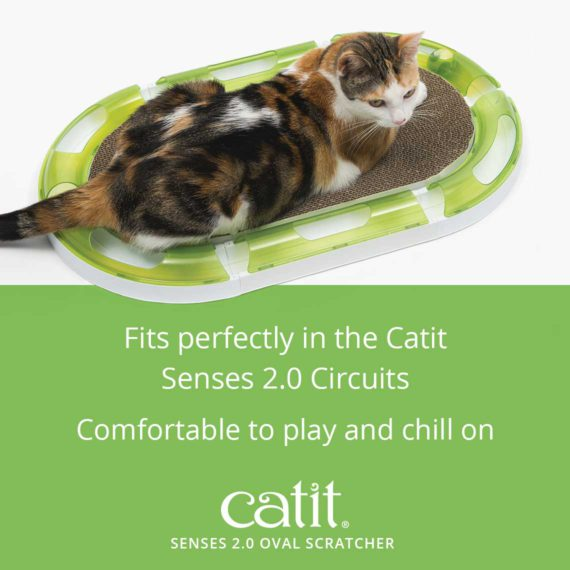 Senses 2.0 Oval Scratcher fits perfectly in the Catit Senses 2.0 Circuits and is comfortable to play and chill on