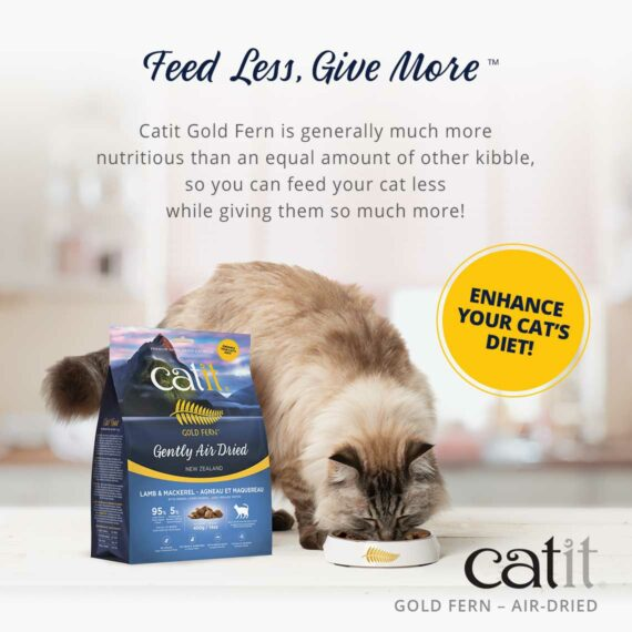 Catit Gold Fern - Feed Less, Give More. Catit Gold Fern is generally much more nutritious than an equal amount of other kibble, so you can feed your cat less while giving them so much more! Enhance your cat's diet!